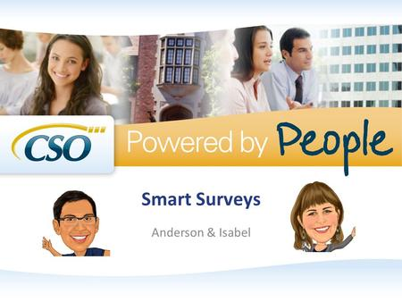 Smart Surveys Anderson & Isabel. Session Starters Please silence your cell phones When asking questions please clearly state your name and where you are.