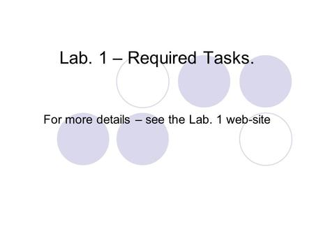 Lab. 1 – Required Tasks. For more details – see the Lab. 1 web-site.