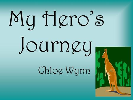 My Hero's Journey Chloe Wynn. Call To Adventure The family of red kangaroos realize they are in a desperate situation. They live in western Australia.