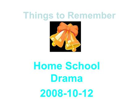 Things to Remember Home School Drama 2008-10-12. Things to Remember Davie's school bus arrived at his home, but he didn't get off.