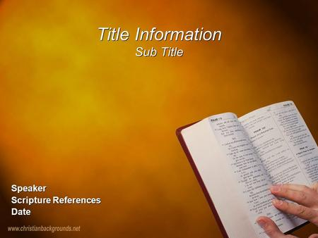 Title Information Sub Title Speaker Scripture References Date Speaker Scripture References Date.