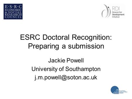 ESRC Doctoral Recognition: Preparing a submission Jackie Powell University of Southampton