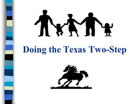 Doing the Texas Two-Step. Or Three-Step or Four-Step or….