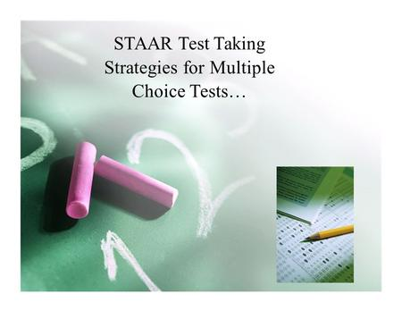 STAAR Test Taking Strategies for Multiple Choice Tests…