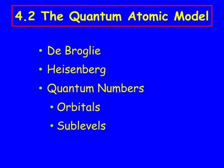4.2 The Quantum Atomic Model