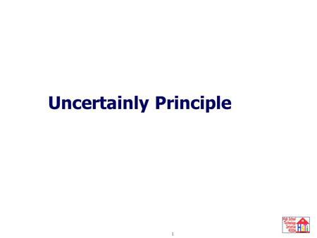 Uncertainty Principle 1 Uncertainly Principle. Uncertainty Principle 2 Electrons that receive enough extra energy from the outside world can leave the.