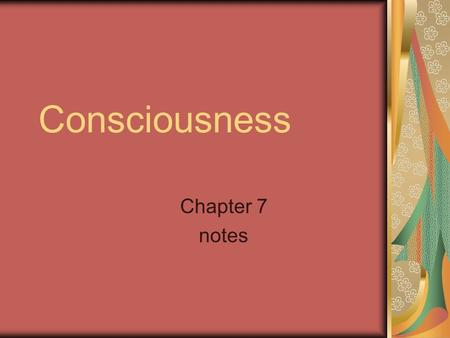 Consciousness Chapter 7 notes. Does consciousness exist? Watson and James say NO Is it something that can be observed by others How do we know it exists?