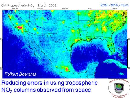 Folkert Boersma Reducing errors in using tropospheric NO 2 columns observed from space.