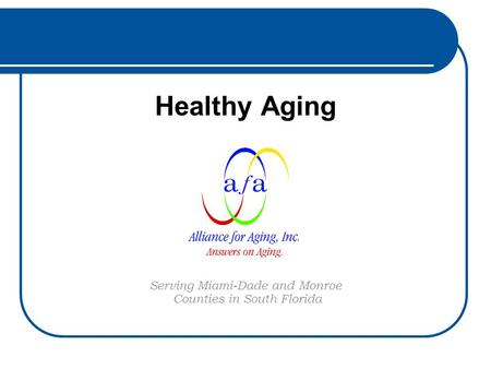 Healthy Aging Serving Miami-Dade and Monroe Counties in South Florida.