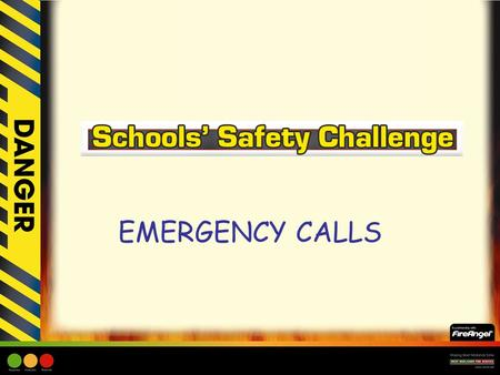EMERGENCY CALLS. Learning Objective: –Children will be able to familiarise themselves on how to make a 999 call. –Children will be aware of what information.