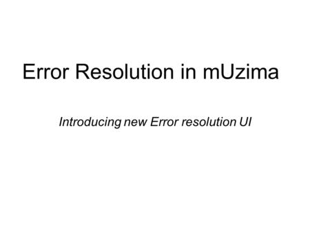 Error Resolution in mUzima Introducing new Error resolution UI.