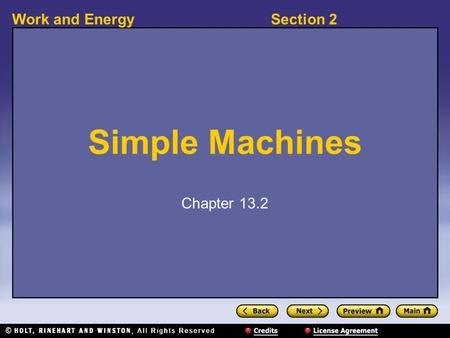 Section 2Work and Energy Simple Machines Chapter 13.2.
