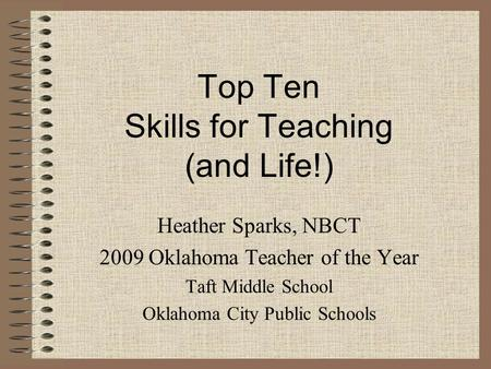 Top Ten Skills for Teaching (and Life!)