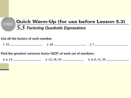Section 5.3 Factoring Quadratic Expressions