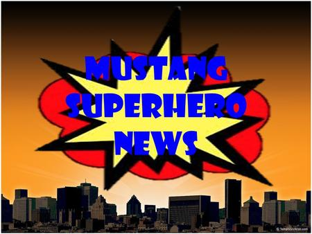 Mustang SuperHero News. Pledge of Allegiance « I pledge Allegiance to the flag of the United States of America, and to the Republic for which it stands,