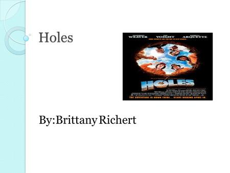 Holes By:Brittany Richert.