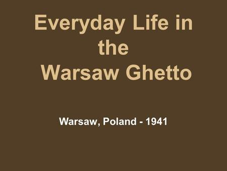 Everyday Life in the Warsaw Ghetto Warsaw, Poland - 1941.