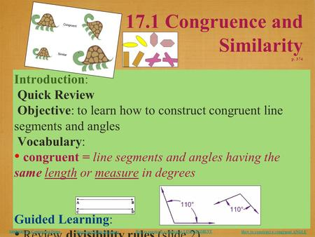 17.1 Congruence and Similarity p. 374 Introduction: Quick Review Objective: to learn how to construct congruent line segments and angles Vocabulary: congruent.