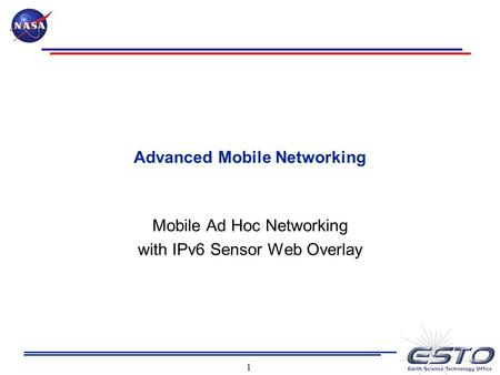 Advanced Mobile Networking Mobile Ad Hoc Networking with IPv6 Sensor Web Overlay 1.