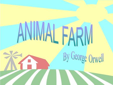 ANIMAL FARM By George Orwell.