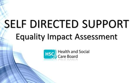 SELF DIRECTED SUPPORT Equality Impact Assessment.