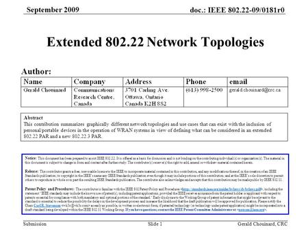 Doc.: IEEE 802.22-09/0181r0 Submission September 2009 Gerald Chouinard, CRCSlide 1 Extended 802.22 Network Topologies Author: Notice: This document has.