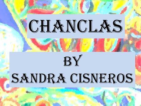 "essay on sandra cisneros The narrative prose poem ""eleven"" by sandra cisneros offers not only insight into the mind of child getting older, but also into the larger ideal of aging in general."