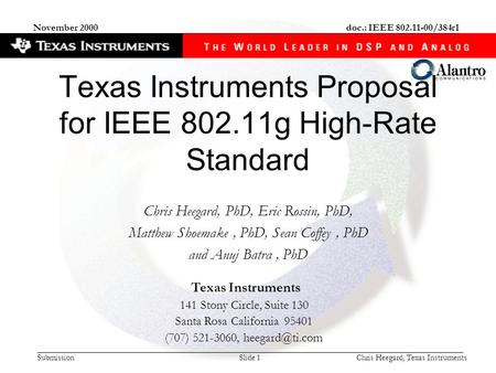 Submission doc.: IEEE 802.11-00/384r1 Chris Heegard, Texas InstrumentsSlide 1 November 2000 Texas Instruments 141 Stony Circle, Suite 130 Santa Rosa California.