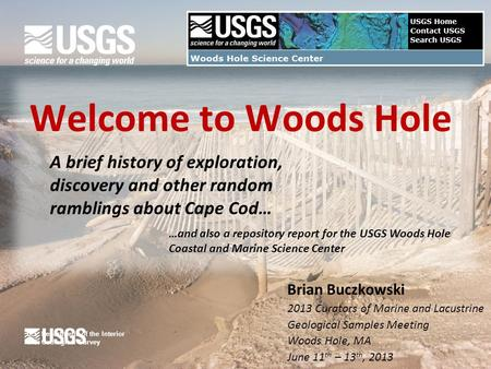 U.S. Department of the Interior U.S. Geological Survey Welcome to Woods Hole A brief history of exploration, discovery and other random ramblings about.