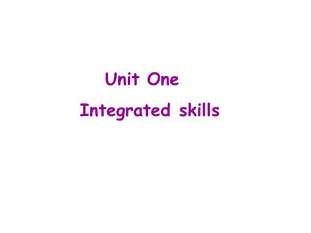 Unit One Integrated skills. I am a badminton fan. Lindan is my favorite badminton player. He plays for China National Team. If Lindan wins the game, I.