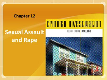 Sexual Assault and Rape Chapter 12. Copyright ©2008 The McGraw-Hill Companies, Inc. All rights reserved. 2 OVERVIEW OF SEX CRIMES Sex crimes represent.