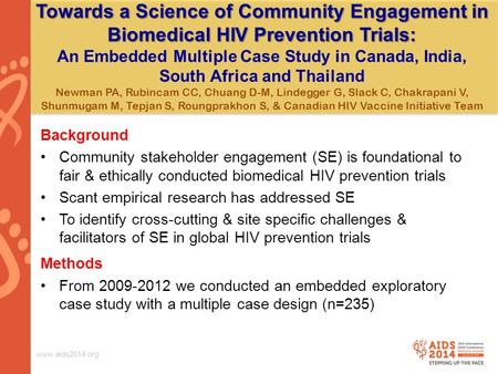 Www.aids2014.org Towards a Science of Community Engagement in Biomedical HIV Prevention Trials: Towards a Science of Community Engagement in Biomedical.