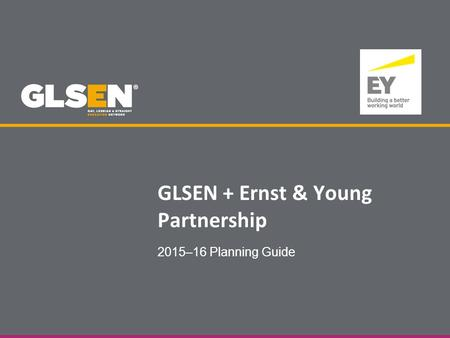 GLSEN + Ernst & Young Partnership 2015–16 Planning Guide.