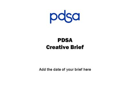 PDSA Creative Brief Add the date of your brief here.