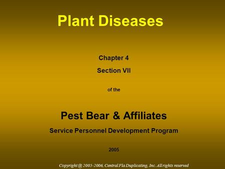 Plant Diseases Chapter 4 Section VII of the Pest Bear & Affiliates Service Personnel Development Program 2005 2005-2006, Central Fla Duplicating,