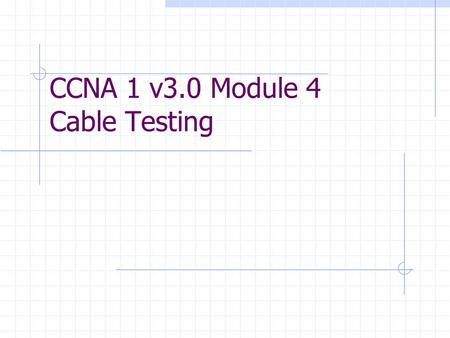 CCNA 1 v3.0 Module 4 Cable Testing. Objectives Waves.