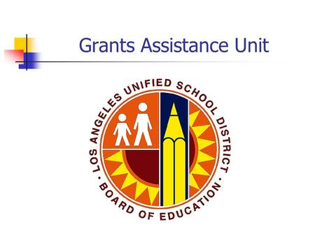 Grants Assistance Unit. Ted Nelson, Director (213) 241-2157 Ronice White, Administrative Analyst (213) 241-2186.