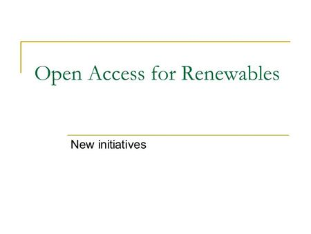 Open Access for Renewables New initiatives. Scheduling and OA of RE Open Access through LTA/ MTOA/ STOA route envisaged Applicable to Wind and Solar without.