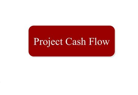 Project Cash Flow.  In order to make a workable project plan, the resources needed for the project and their availability must be checked.  Money is.