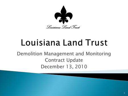 Demolition Management and Monitoring Contract Update December 13, 2010 1.