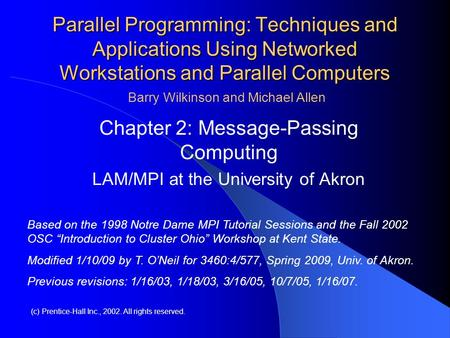 Parallel Programming: Techniques and Applications Using Networked Workstations and Parallel Computers Chapter 2: Message-Passing Computing LAM/MPI at the.
