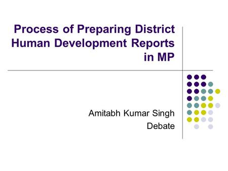 Process of Preparing District Human Development Reports in MP Amitabh Kumar Singh Debate.