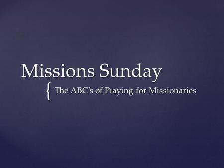 { Missions Sunday The ABC's of Praying for Missionaries.