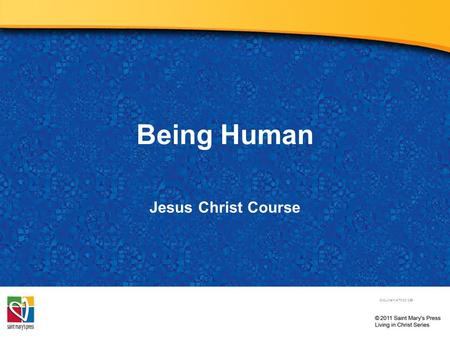 Being Human Jesus Christ Course Document # TX001259.