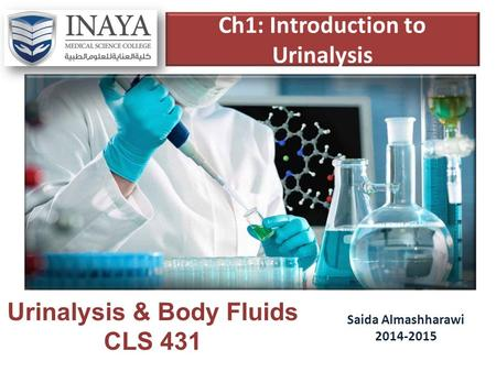 Ch1: Introduction to Urinalysis Urinalysis & Body Fluids