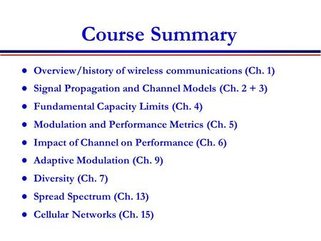 Course Summary Overview/history of wireless communications (Ch. 1)