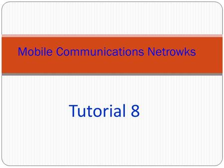 Tutorial 8 Mobile Communications Netrowks. Prob.1 Construct 4 Walsh (Orthogonal) codes for 4 different users by two methods. Assume that 4 users transmit.