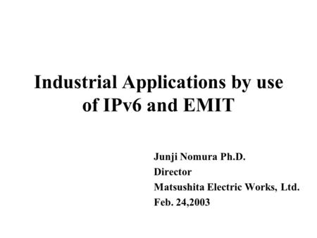Industrial Applications by use of IPv6 and EMIT