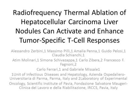 Radiofrequency Thermal Ablation of Hepatocellular Carcinoma Liver Nodules Can Activate and Enhance Tumor-Specific T-Cell Responses Alessandro Zerbini,1.