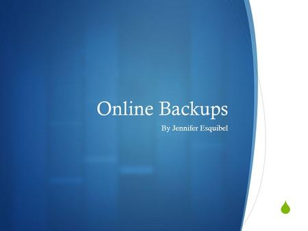  Online Backups By Jennifer Esquibel. What to Look For in an Online Backup Provider  There are now around 50 major online backup providers each.